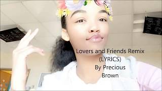 Lovers and Friends Remix (LYRICS) By: Precious Brown