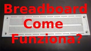 Breadboard Cosa è e Come Funziona