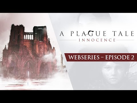 A Plague Tale Webseries | Ep2 – Dark Ages de A Plague Tale : Innocence