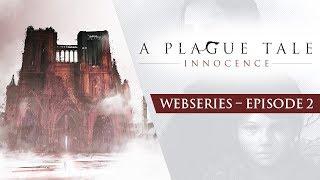 A Plague Tale Webseries | Ep2 – Dark Ages