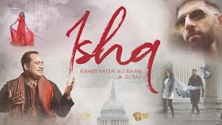 ISHQ | DJ Raj | Rahat Fateh Ali Khan | **Official Video** | VIP