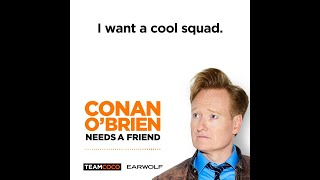 Conan Wants A Taylor Swift-Style Girl Squad - Conan O'Brien Needs A Friend