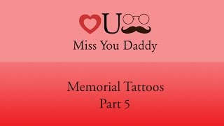 Miss You Daddy- Memorial Tattoos (Part 5)