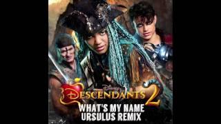 Descendants 2 - What's My Name (Ursulus Remix)