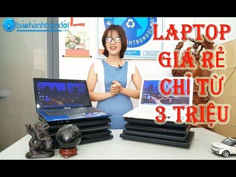 LAPTOP GIÁ RẺ CHỈ TỪ 3 TRIỆU   Nhân Laptop - Bảo hành trọn đời