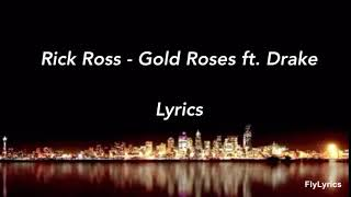 Rick Ross   Gold Roses Ft. Drake (Lyrics)