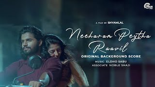 Neeharam Peytha Raavil | Original Background Score | Malayalam Short Film | Eldho Sabu | Shyamlal