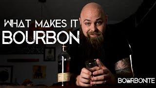 What Makes Whiskey, Bourbon?