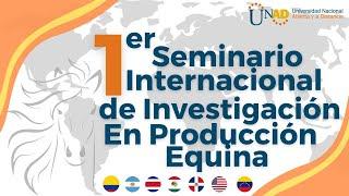 I SEMINARIO INTERNACIONAL DE INVESTIGACIÓN EN PRODUCCIÓN EQUINA