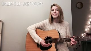 burning house // cover by shelby donovan