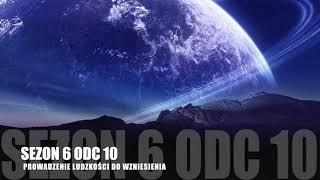 Sezon 6 Odcinek 10 – Prowadzenie ludzkości do Wzniesienia