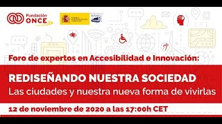 Foro de Expertos en Accesibilidad e Innovación: Las ciudades y nuestra nueva forma de vivirlas