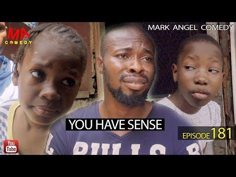 YOU HAVE SENSE (Mark Angel Comedy) (Episode 181)