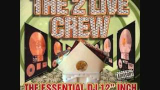 2 Live Crew - Face down Ass up (live)
