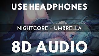 Nightcore   Umbrella(8D AUDIO)