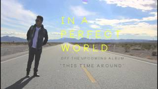 In A Perfect World (Snippet) - A JR Aquino Original