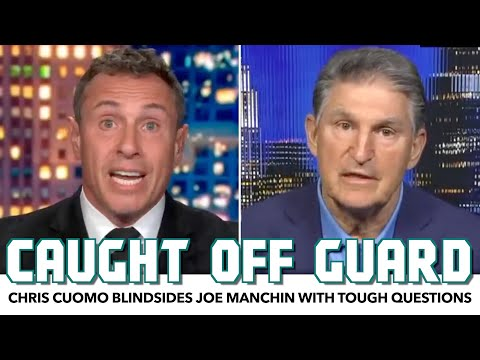Chris Cuomo Blindsides Joe Manchin With Tough Questions