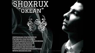 SHOXRUX - OKEAN 2017 (official music version)