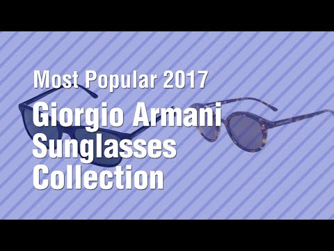 Giorgio Armani Sunglasses Collection // Most Popular 2017