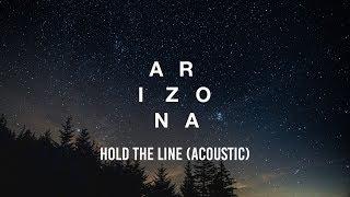 A R I Z O N A   Hold The Line (Acoustic) [Lyrics]