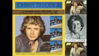A THOUSAND MILES FROM HOME - JOHNNY TILLOTSON - 1977
