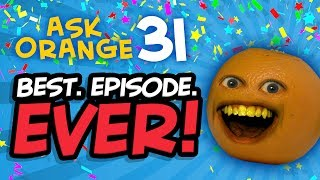 Annoying Orange   Ask Orange #31: Best Episode Ever!