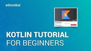 Kotlin Tutorial for Beginners | Learn Kotlin from Scratch | Kotlin Android Tutorial | Edureka