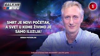 INTERVJU: Goran Potkonjak - Smrt je novi početak, a svet u kome živimo je iluzija! (21.7.2019)