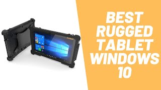 Best Rugged Tablet Windows 10. [What is the Best Rugged tablet that money can buy?]