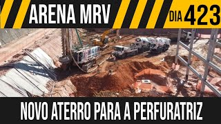 ARENA MRV | 5/6 NOVO ATERRO PARA PERFURATRIZ | 17/06/2021