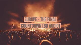 Europe   The Final Countdown (8D Audio)
