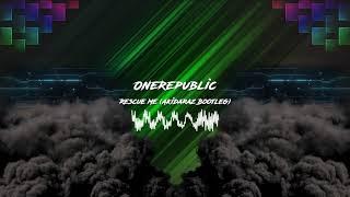 OneRepublic   Rescue Me (Akidaraz Hardstyle Bootleg)