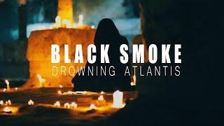 Drowning Atlantis // Black Smoke [Video Review]