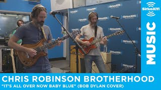 """Chris Robinson Brotherhood """"It's All Over now Baby Blue"""" Bob Dylan Cover Live @SiriusXM // Jam On"""