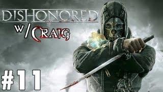 Craig Plays | Dishonored Ep. 11: UNCONSCIOUS BRIDGE DIVERS (Xbox360 Let's Play)