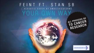 FEINT - Your Own Way (feat. Stan SB) FULL