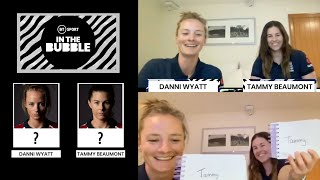 In the Bubble: Danni Wyatt & Tammy Beaumont   How well do you know someone after quarantine?