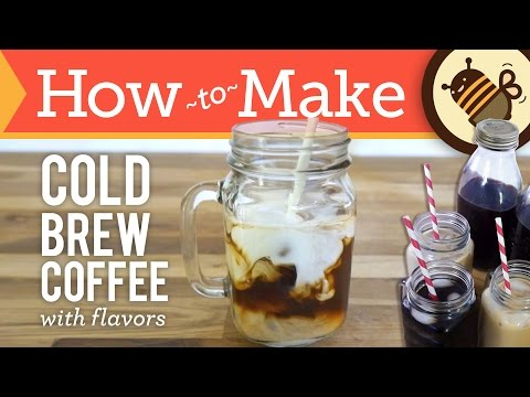How to Make Cold Brew Coffee + Flavors: Vanilla Bourbon and Mexican Chocolate [Iced Coffee Recipe]