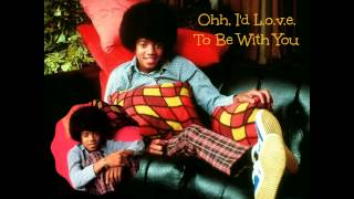 THE JACKSON 5 ~  OHH, I'D L.O.V.E. TO BE WITH YOU