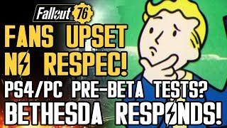 Fallout76-FansUpsetAboutNoRespeccing!Pre-BetaonPS4,PC?BethesdaResponds!