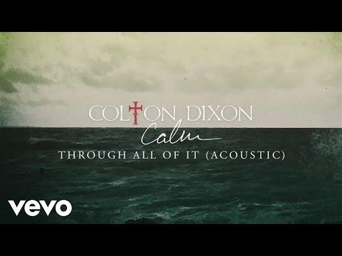 Colton Dixon - Through All Of It (Acoustic/Audio)