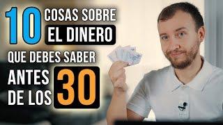 Video: 10 Cosas Sobre EL DINERO Que Deberías Saber ANTES De Los 30 Años