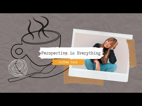 Perspective is Everything   Juliet Lyan