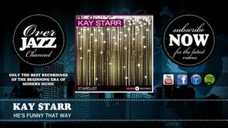 Kay Starr - He's Funny That Way (1948)