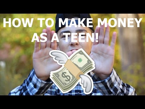HOW TO MAKE MONEY AS A TEEN!