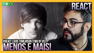 REAGINDO a Louis Tomlinson - Two of Us (Official Video)
