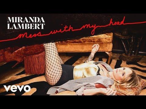 Miranda Lambert New Music  Mess with my Head