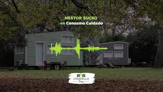 Entrevista a Nestor Sucko en Consumo Cuidado