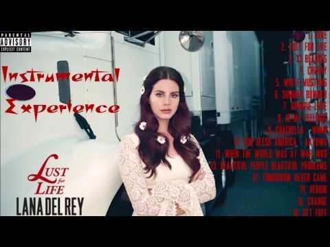 Lana Del Rey - Lust for Life: Full Instrumental Experience NONSTOP