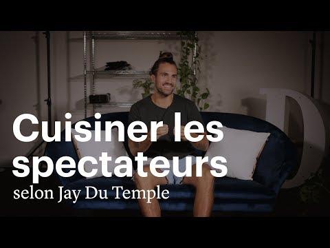 Cuisiner les spectateurs selon Jay Du Temple